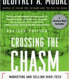 Geoffrey A. Moore – Crossing The Chasm: Marketing And Selling High-Tech Products To Mainstream Customers PDF