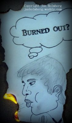 http://janholmberg.weebly.com/2/post/2013/04/feeling-burned-out.html
