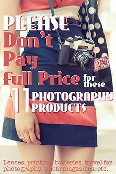 Please Don't Pay Full Price for these 11 Photography Items - Improve Photography