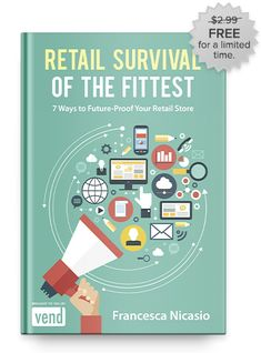Vend Retail eBook | 7 Ways to Future-Proof Your Retail Store.