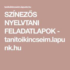 SZÍNEZŐS NYELVTANI FELADATLAPOK - tanitoikincseim.lapunk.hu