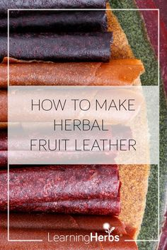 How to Make Herbal Fruit Leather – LearningHerbs Raw Dessert Recipes, Raw Food Recipes, Mexican Food Recipes, Jar Recipes, Freezer Recipes, Freezer Cooking, Drink Recipes, Desserts, Healthy Recipes