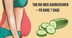 Kuren alle kan holde: Gå ned i vægt med agurk på bare 7 dage. Natural Cough Remedies, Herbal Remedies, Health Tips, Health And Wellness, Health Fitness, Herbal Cure, Body Hacks, Belly Fat Workout, Fat Burning Foods