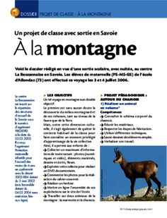 Voici le dossier réalisé en vue d'une sortie scolaire, avec nuitée, à la montagne en été. Il s'agit d'une classe de maternelle (PS, MS, GS). Ms Gs, Voici, Montessori, Ps, School, Nature, Kindergarten Classroom, Grammar, Seasons