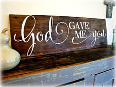 God Gave Me You Large Reclaimed Barn Wood Sign by cellardesigns