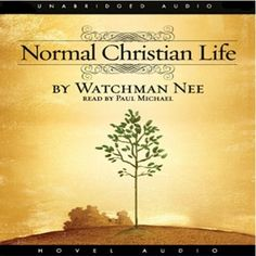 FREE Audio Book Download: Normal Christian Life {by Watchman Nee}