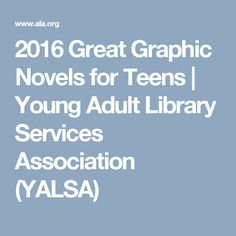 2016 Great Graphic Novels for Teens | Young Adult Library Services Association (YALSA)