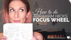 How To Do Abraham Hicks' Focus Wheel