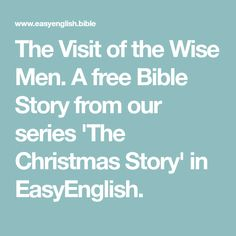 The Visit of the Wise Men. A free Bible Story from our series 'The Christmas Story' in EasyEnglish. Christmas Sunday School Lessons, Free Bible, Wise Men, Number 5, Bible Stories, A Christmas Story, English, Simple, Footprints