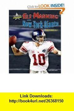 Eli Manning and the New York Giants Super Bowl XLII (Super Bowl Superstars) (9781597167369) Michael Sandler , ISBN-10: 1597167363  , ISBN-13: 978-1597167369 ,  , tutorials , pdf , ebook , torrent , downloads , rapidshare , filesonic , hotfile , megaupload , fileserve