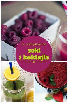 5 pomysłów na zdrowe soki i koktajle. http://blog.fiolkaendorfin.pl/5-pomyslow-zdrowe-soki-koktajle/