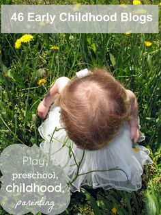 let the children play: 46 early childhood blogs for your reading pleasure