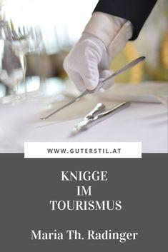 Die besten Tipps für Knigge im Tourismus jetzt online auf www.guterstil.at holen. #guterstil #business #hotel #tourismus #workshops #beratung #tipps #etikette #training #housekeeping #gästeverhalten #knigge #stil Counseling, Tourism, Economics, Tips