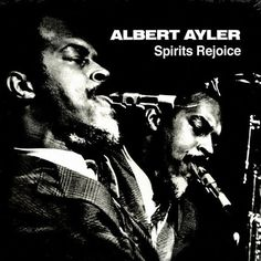 """Albert Ayler Spirits Rejoice on Numbered Limited Edition 180g LP Live 1965 recording at Judson Hall (ESP used the empty concert hall as their """"studio,"""" its reverberation adding to the bigness of the s"""