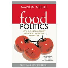 Food Politics by Marion Nestle (Book) : Jillian Recommends