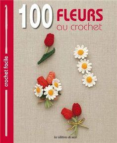 100 fleurs au crochet - Collectif - Amazon.fr - Livres