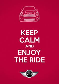 'MINI - Keep calm and enjoy the ride' Read the ultimate #MINI buying guide. Click to view!
