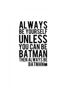 AlwaysBeYourselfPosterby-Little-Inspiration-18-by-24 Funny Batman Quotes, Funny Son Quotes, Quotes Kids, Great Quotes, Life Quotes, Inspirational Quotes, Quotes For Little Boys, Batman Poster, Poster Quotes
