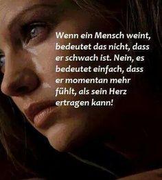 Wenn ein Mensch weint...