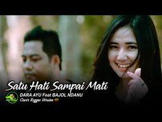 SATU HATI SAMPAI MATI - Dara Ayu ft Bajol Ndanu ( cover Reggae Version ) - YouTube
