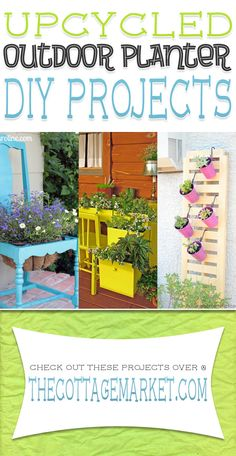 Upcycled Outdoor Planter DIY Projects - The Cottage Market