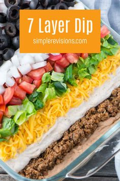 How to Make The Best 7 Layer Dip - Simple Revisions - - Mexican 7 Layer Taco Dip has seasoned beef, refried beans, three types of cheeses, and is garnished with your favorite toppings. Seven Layer Dip, 7 Layer Taco Dip, Layered Taco Dip, Mexican Dip Recipes, Mexican Appetizers, Appetizer Dips, Appetizers For Party, Appetizer Recipes, Delicious Appetizers