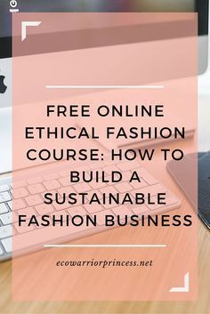 free online ethical fashion course: how to build a sustainable fashion business http://ecowarriorprincess.net/2016/01/free-online-ethical-fashion-course-how-to-build-a-sustainable-fashion-business/ #MensFashionBusiness