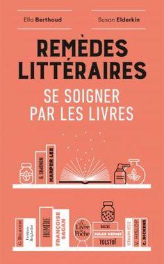 Remèdes littéraires - Ella Berthoud et Susan Elderkin