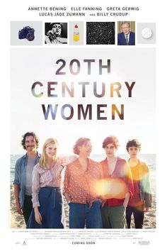 20th Century Women (DEC 25) R -  The story of three women who explore love and freedom in Southern California during the late 1970s.  -   Director: Mike Mills  -   Writer: Mike Mills  -   Stars: Elle Fanning, Alia Shawkat, Annette Bening  -    COMEDY / DRAMA
