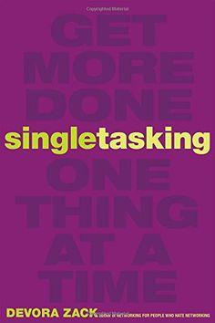 Singletasking: Get More Done-One Thing at a Time by Devora Zack http://www.amazon.com/dp/162656261X/ref=cm_sw_r_pi_dp_umgCvb06BJFK6