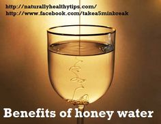 Benefits of honey water For all of us, we are well know by the benefits of honey, but few know that very helpful for the body is water mixed with honey