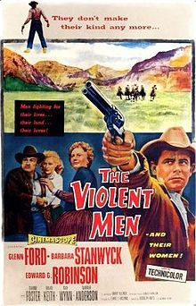 The Violent Men is a 1955 CinemaScope Western film drama directed by Rudolph Maté, based on the novel Smoky Valley by Donald Hamilton, and starring Glenn Ford, Barbara Stanwyck and Edward G. Robinson. The storyline involves a bickering married couple at odds with cattlemen in their small town. The supporting cast features Brian Keith and Dianne Foster.