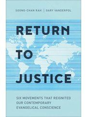 Return+to+Justice%3A+Six+Movements+That+Reignited+Our+Contemporary+Evangelical+Conscience
