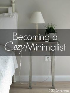 how to become a cozy minimalist okdani blog