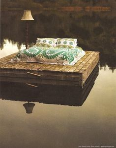 Just need to blow up an air bed on a floating dock  then put your blanket  pillows on it  would be awesome to sleep under the stars in the summer! :)