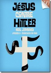 Jésus contre Hitler  Épisode 2 : Tentacules en folie