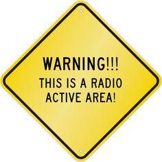 HAM RADIO - Radio Active Area Warning!