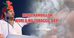 Mohit Kamboj On World No Tobacco Day  http://mohitkambojbjp.blogspot.in/2017/05/on-world-no-tobacco-day-mohit-kamboj.html