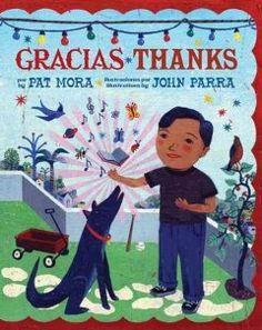 Gracias = Thanks / por Pat Mora ; ilustraciones por John Parra ; traducción por Adriana Domínguez. Picture book.