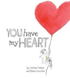 Booktopia has You Have My Heart by Corinne Fenton. Buy a discounted Hardcover of You Have My Heart online from Australia's leading online bookstore. Love Can, Whimsical Art, My Heart, Robin, Writing, Cover, Day, Books, Libros