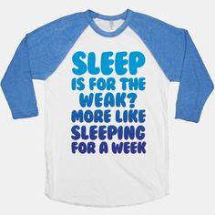 Sleep Is For The Weak? More Like Sleeping For A Week