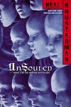 UnSouled (Unwind, #3) by Neal Shusterman