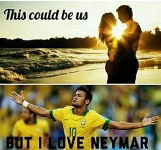 Or David Luiz or Tennant or Iker or Mats or Manuel or. Neymar Quotes, Neymar Memes, Inspirational Soccer Quotes, Neymar Brazil, Messi And Neymar, Good Soccer Players, Football Is Life, Funny Times, My Guy