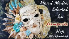 Mixed Media Mask for Stamperia YouTube Hop Dots To Lines, Glaze Paint, Paper Mask, Venetian Masks, Plexus Products, Scrapbook Paper, Paper Flowers, Mixed Media, Give It To Me