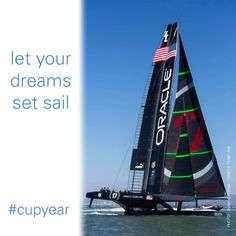 Let your dreams set sail.  Cup year!