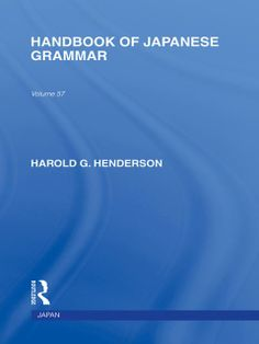Handbook of Japanese grammar [electronic resource] / Harold G. Henderson