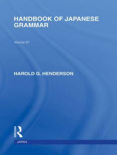 Handbook of Japanese grammar [electronic resource] / Harold G. Henderson