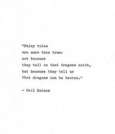 "Neil Gaiman Typewriter Print 'Dragons can be beaten"" Inspirational Book Quote, Coraline, Dragon Quot sayings truths Neil Gaiman Typewriter Print 'Dragons can be beaten"" Inspirational Book Quote, Coraline, Dragon Quote Book Quotes Love, Inspirational Quotes From Books, Quotes To Live By, Beautiful Quotes From Books, Book Quotes About Life, Finding Love Quotes, Dreamy Quotes, Being Free Quotes, Telling The Truth Quotes"