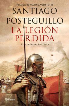 """""""Trilogía de Trajano"""" Santiago Posteguillo. 1ª.-Los asesinos del emperador. 2ª.- Circo Máximo. 3ª. - La legión perdida."""