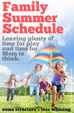 "My family summer schedule allows time to get the ""needs"" done with plenty of room for ""wants"""